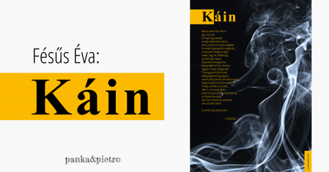 Fésűs Éva: Káin vers panka&pietro