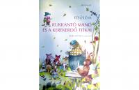 Fésűs Éva: Kukkantó manó és a Kerekerdő titkai panka&pietro mesekönyv